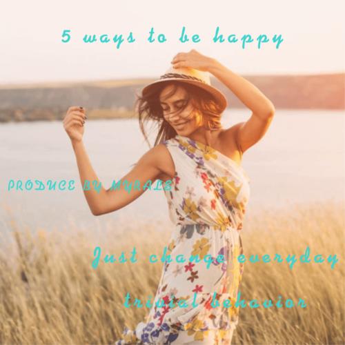 日常の些細な言動を変えるだけ!幸せになるための5つの方法