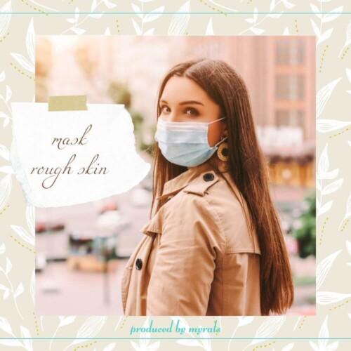 ニキビ・かゆみ・乾燥…マスク荒れの原因と対策とは